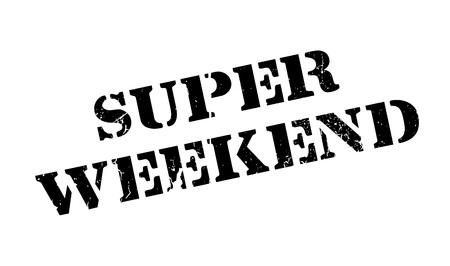 Super Weekend rubber stamp