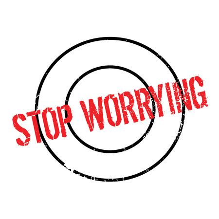 Stop Worrying rubber stamp Illustration