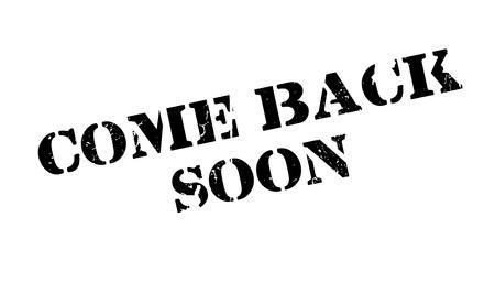 come back: Come Back Soon rubber stamp Illustration