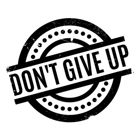 Dont Give Up rubber stamp