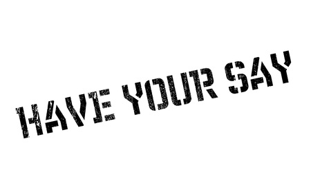 Have Your Say rubber stamp