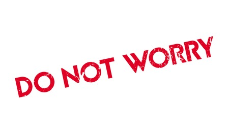 hassle: Do Not Worry rubber stamp