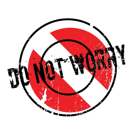 Do Not Worry rubber stamp