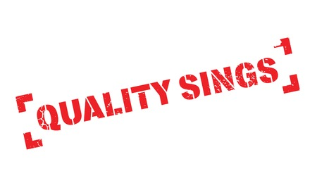 Quality Sings rubber stamp