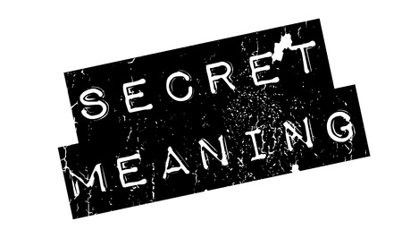 Secret Meaning rubber stamp. Grunge design with dust scratches. Effects can be easily removed for a clean, crisp look. Color is easily changed.