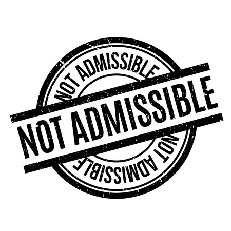 Not Admissible rubber stamp