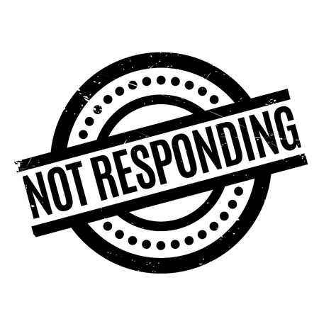 Not Responding rubber stamp