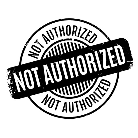 legitimate: Not Authorized rubber stamp. Grunge design with dust scratches. Effects can be easily removed for a clean, crisp look. Color is easily changed.