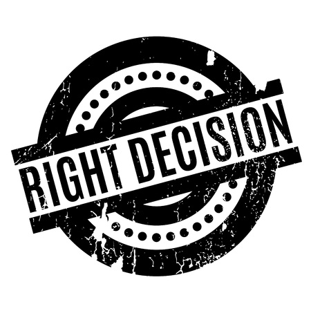 good judgment: Right Decision rubber stamp