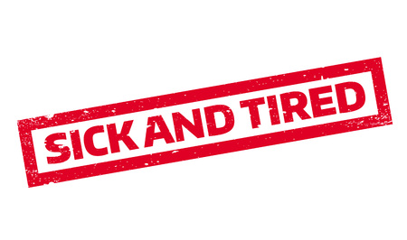 Sick And Tired rubber stamp Imagens - 81349582