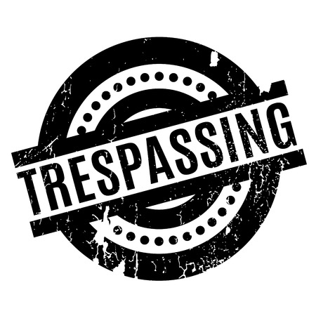 Trespassing rubber stamp