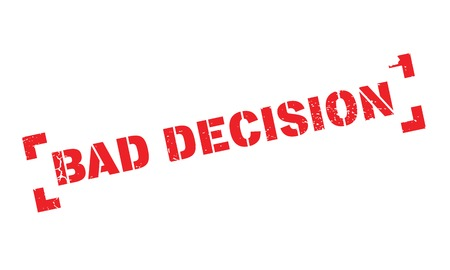 Bad Decision rubber stamp