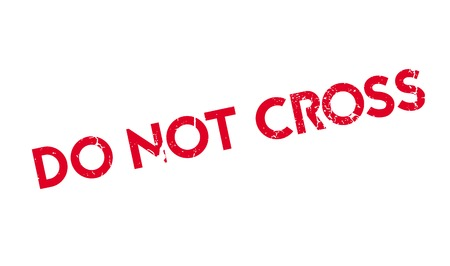 Do Not Cross rubber stamp Illustration