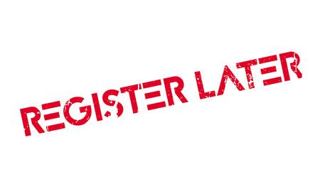 registry: Register Later rubber stamp