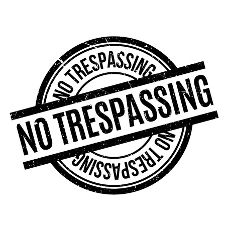 wrongful: No Trespassing rubber stamp