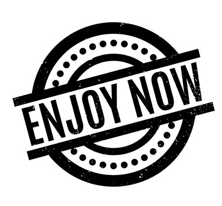 Enjoy Now rubber stamp