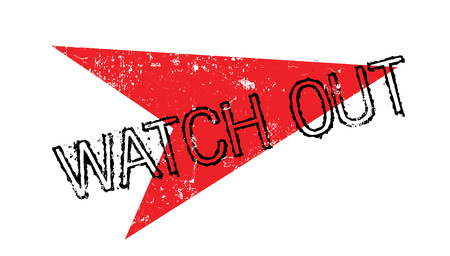 Watch Out rubber stamp grunge design with red arrow Illustration