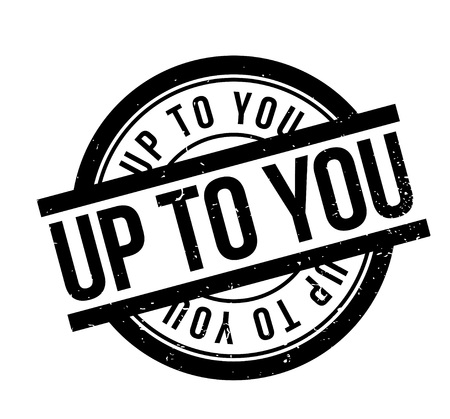 Up To You rubber stamp 向量圖像