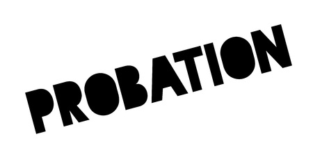 probation: Probation rubber stamp