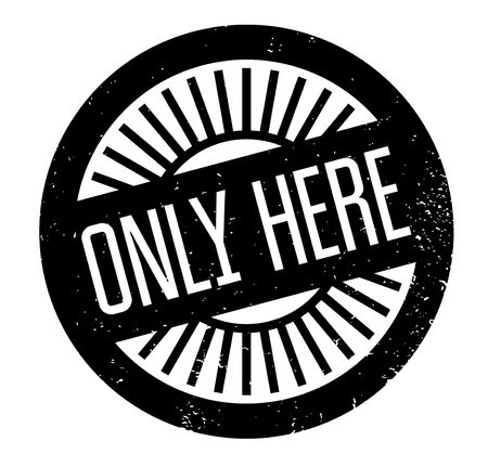Only Here rubber stamp