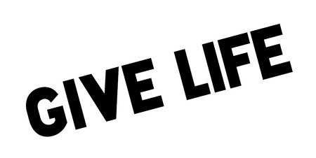 Give Life rubber stamp. Grunge design with dust scratches. Effects can be easily removed for a clean, crisp look. Illustration