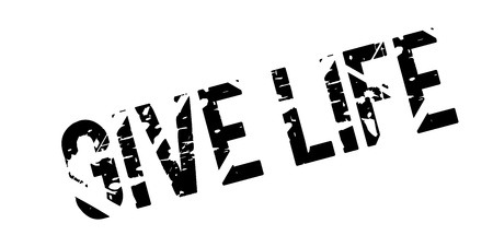 Give Life rubber stamp grunge design