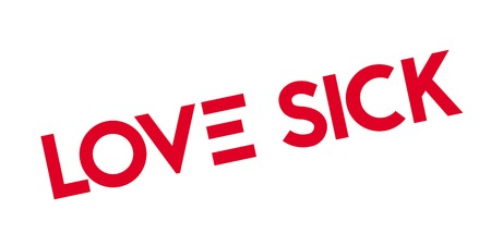 Love Sick rubber stamp. Grunge design with dust scratches. Effects can be easily removed for a clean, crisp look.