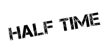 be: Half Time rubber stamp. Grunge design with dust scratches. Effects can be easily removed for a clean, crisp look. Color is easily changed.