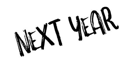 next year: Next Year rubber stamp