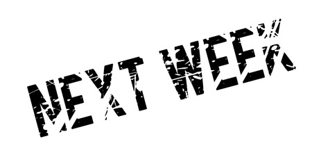 weekly: Next Week rubber stamp