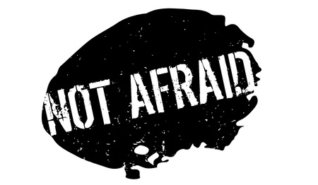 Not Afraid rubber stamp