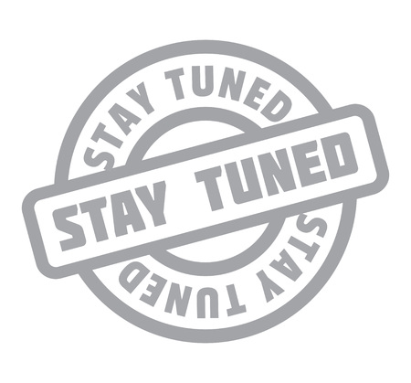 tuned: Stay Tuned rubber stamp