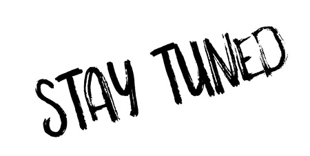 Stay Tuned rubber stamp