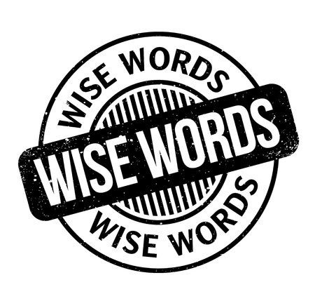 Wise Words rubber stamp. Grunge design with dust scratches. Effects can be easily removed for a clean, crisp look. Color is easily changed. Illustration