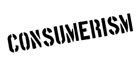 Consumerism rubber stamp