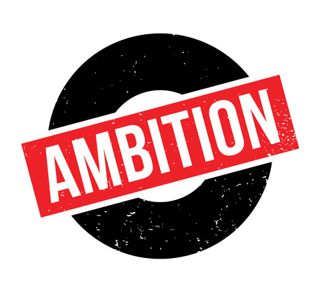 Ambition rubber stamp. Grunge design with dust scratches. Effects can be easily removed for a clean, crisp look. Color is easily changed.