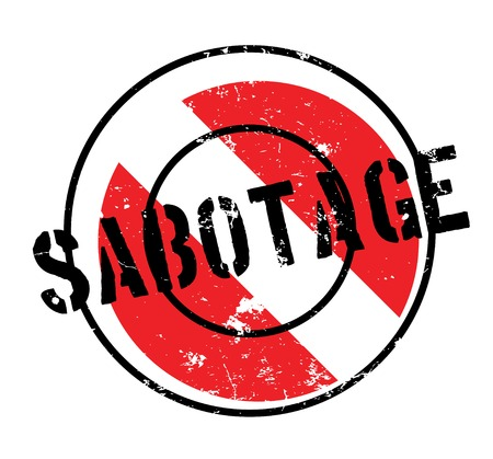 Sabotage rubber stamp