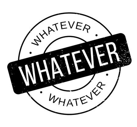 Whatever rubber stamp