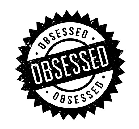 Obsessed rubber stamp. Grunge design with dust scratches. Effects can be easily removed for a clean, crisp look. Color is easily changed. Illustration
