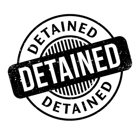 incarcerated: Detained rubber stamp