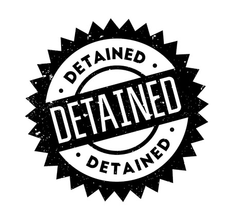 detain: Detained rubber stamp