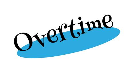 overtime: Overtime rubber stamp