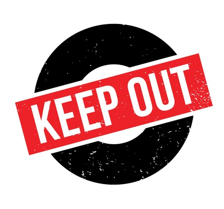 Keep Out rubber stamp.