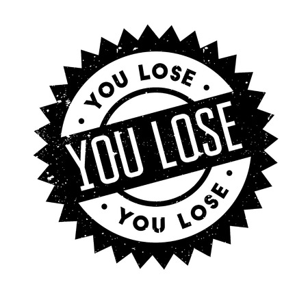 You Lose rubber stamp