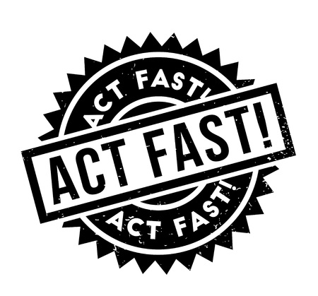 Act fast rubber stamp