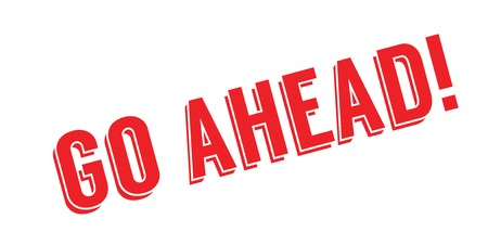 Go Ahead rubber stamp
