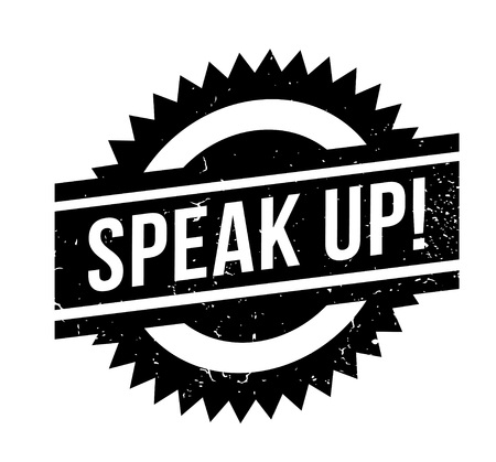 Speak Up rubber stamp