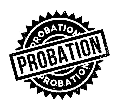 Probation rubber stamp