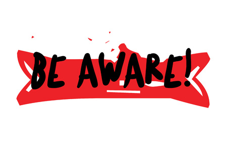 BE AWARE sticker. Authentic design graphic stamp. Illustration