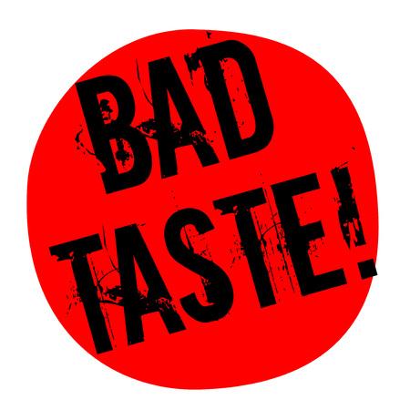 BAD TASTE sticker. Authentic design graphic stamp.